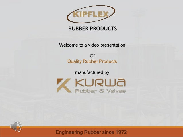 Welcome to a video presentation Of Quality Rubber Products manufactured by RUBBER PRODUCTS