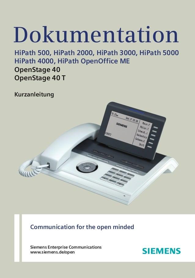 Dokumentation HiPath 500, HiPath 2000, HiPath 3000, HiPath 5000 HiPath 4000, HiPath OpenOffice ME OpenStage 40 OpenStage 4...