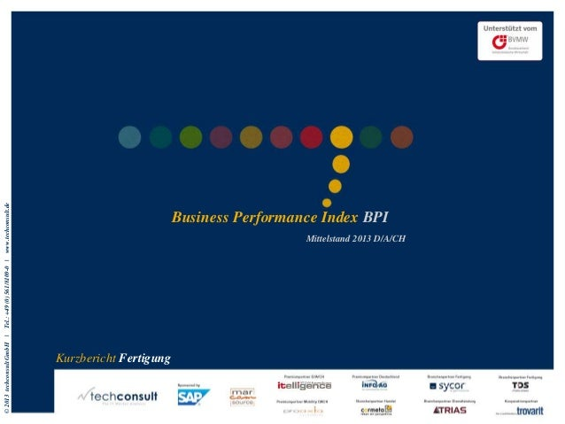©2013techconsultGmbH|Tel.:+49(0)561/8109-0|www.techconsult.de Business Performance Index BPI Mittelstand 2013 D/A/CH Kurzb...
