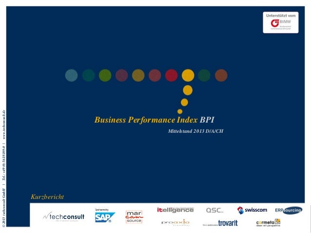 © 2013 techconsult GmbH  |  Tel.: +49 (0) 561/8109-0 | www.techconsult.de  Business Performance Index BPI Mittelstand 2013...