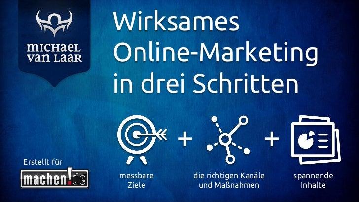 Wirksames               Online-Marketing               in drei Schritten                          +                      +...