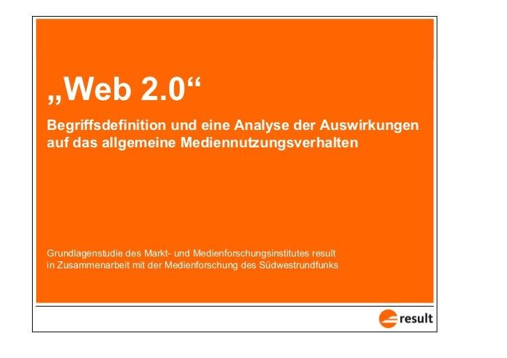 """""""Web 2.0""""   Begriffsdefinition und eine Analyse der Auswirkungen   auf das allgemeine Mediennutzungsverhalten       Grundl..."""