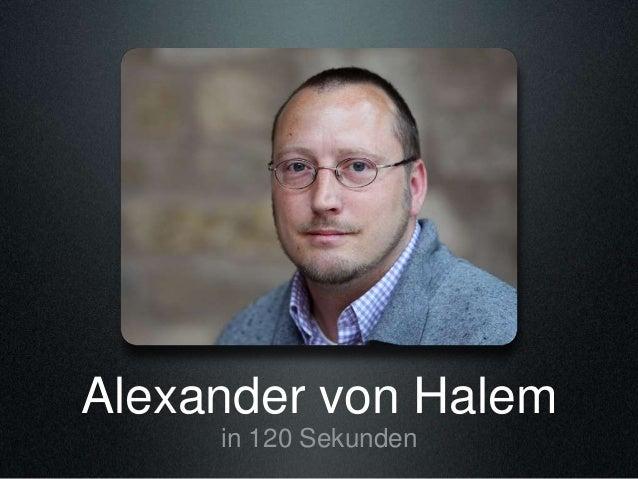 Alexander von Halem in 120 Sekunden