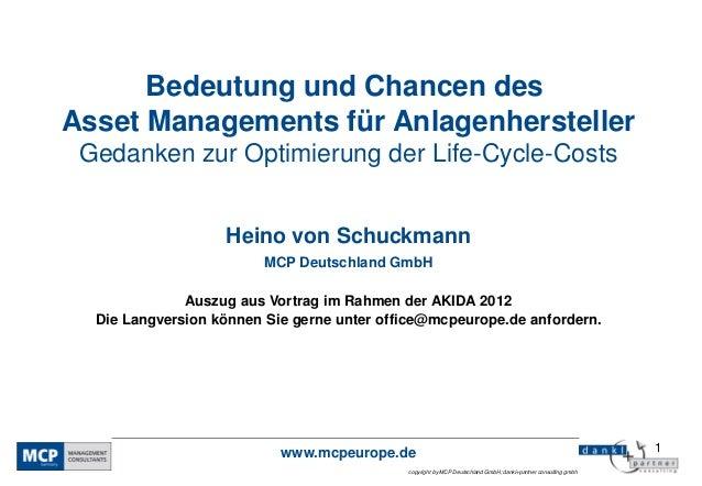 Bedeutung und Chancen desAsset Managements für Anlagenhersteller Gedanken zur Optimierung der Life-Cycle-Costs            ...