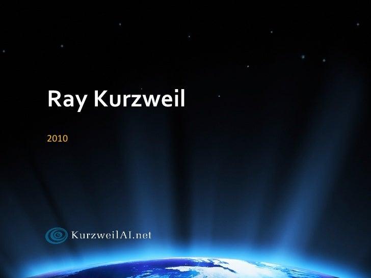 Ray Kurzweil   2010