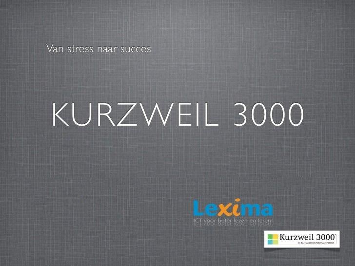 Van stress naar succesKURZWEIL 3000