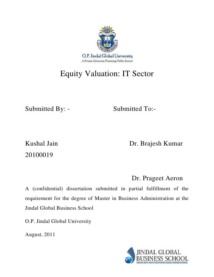 equity valuation dissertation Equity valuation 1 equity valuation: it sectorsubmitted by: - submitted to:-kushal jain dr brajesh kumar20100019 dr prageet aerona (confidential) dissertation submitted in partial fulfillment of therequirement for the degree of master in business administration at thejindal global business schoolop jindal global.