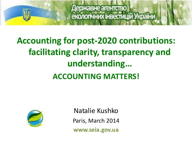 Accounting for post-2020 contributions: facilitating clarity, transparency and understanding… ACCOUNTING MATTERS! Natalie ...