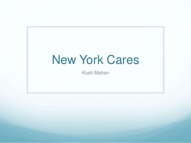 New York Cares Kush Mahan