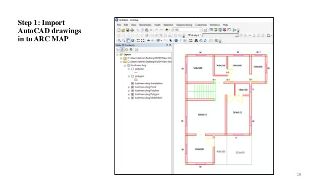 Step 1: Import AutoCAD drawings in to ARC MAP 19