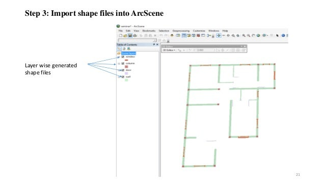 Step 3: Import shape files into ArcScene 21 Layer wise generated shape files