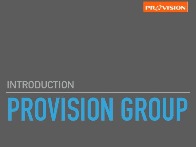 PROVISION GROUP INTRODUCTION