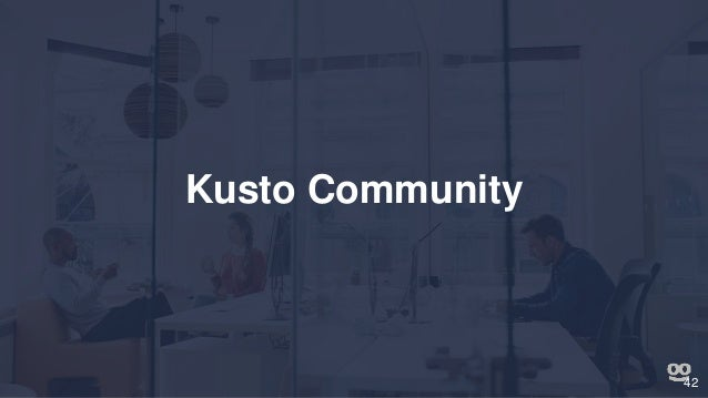 Kusto (Azure Data Explorer) Training for R&D - January 2019