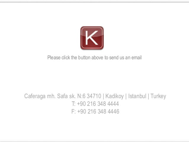 Please click the button above to send us an emailCaferaga mh. Safa sk. N:6 34710 | Kadikoy | Istanbul | Turkey            ...