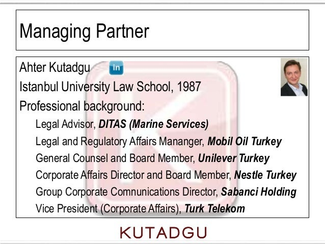 Managing PartnerAhter KutadguIstanbul University Law School, 1987Professional background:   Legal Advisor, DITAS (Marine S...