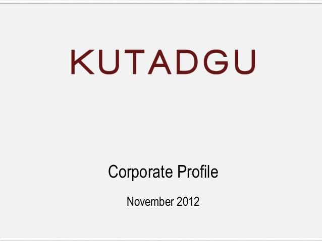 Corporate Profile  November 2012