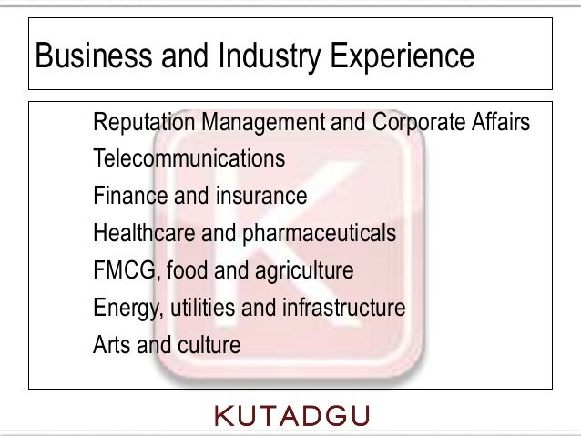 Business and Industry Experience    Reputation Management and Corporate Affairs    Telecommunications    Finance and insur...