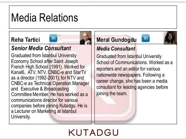 Media RelationsReha Tartici                              Meral GundogduSenior Media Consultant                   Media Con...