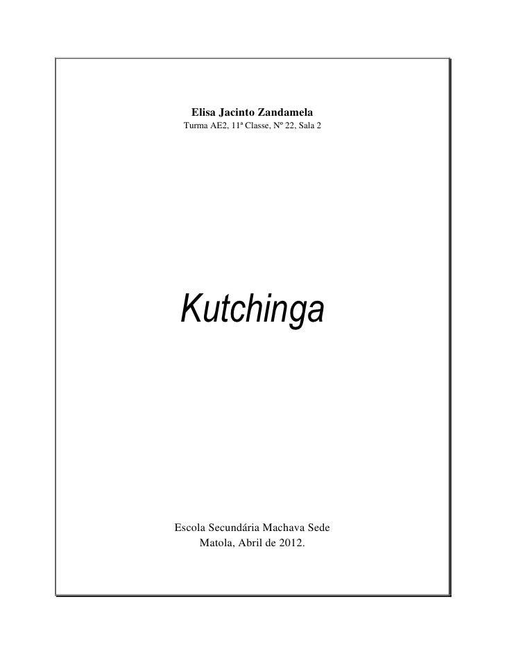 Elisa Jacinto Zandamela Turma AE2, 11ª Classe, Nº 22, Sala 2 KutchingaEscola Secundária Machava Sede     Matola, Abril de ...
