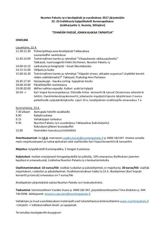 Nuorten Palvelu ry:n kevätpäivät ja vuosikokous 2017 järjestetään 22.-23.huhtikuuta kylpylähotelli Kunnonpaikassa (Jokihar...