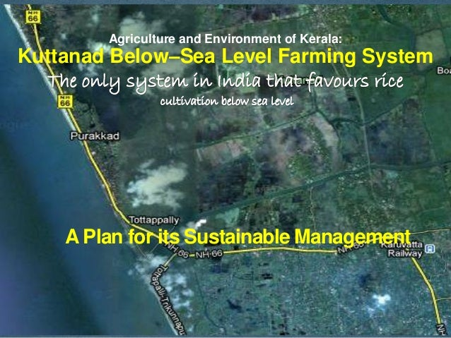 Agriculture and Environment of Kerala:Kuttanad Below–Sea Level Farming System    A Plan for its Sustainable Management