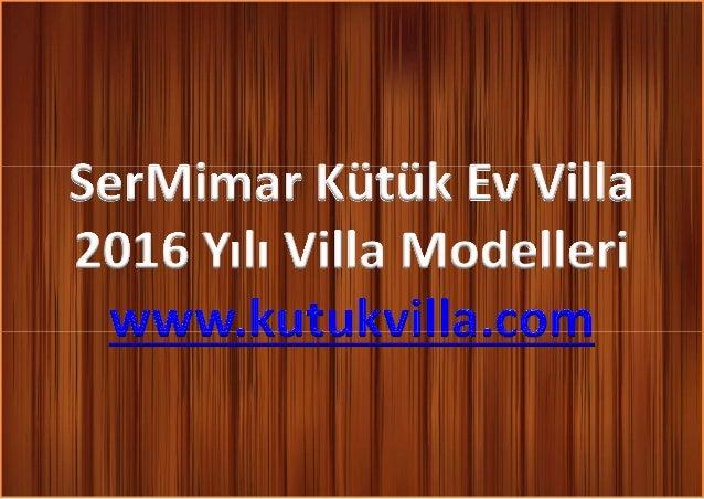 SerMimar Kütük Ev VillaSerMimar Kütük Ev Villa 2016 Yılı Villa Modelleri www.kutukvilla.comwww.kutukvilla.com