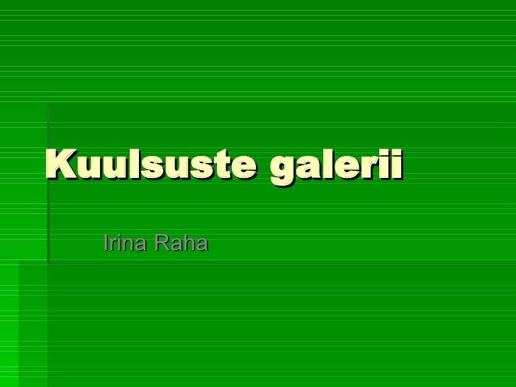 Kuulsuste galerii Irina Raha