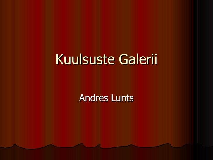 Kuulsuste Galerii Andres Lunts