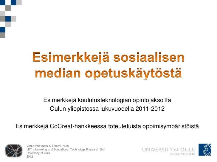 Esimerkkejä koulutusteknologian opintojaksoilta                Oulun yliopistossa lukuvuodella 2011-2012Esimerkkejä CoCrea...