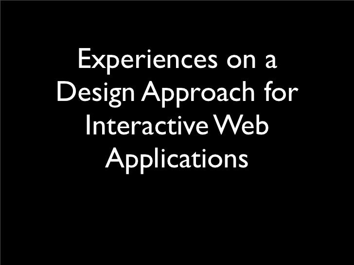 Experiences on aDesign Approach for  Interactive Web    Applications