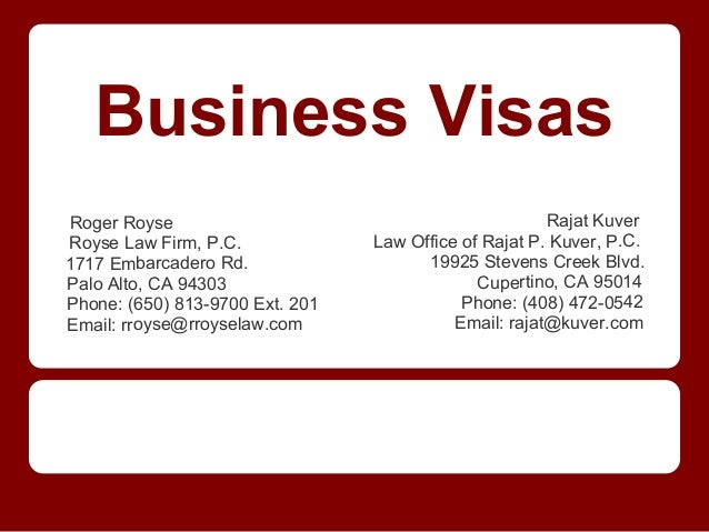 Business VisasRoger Royse                                            Rajat KuverRoyse Law Firm, P.C.             Law Offic...