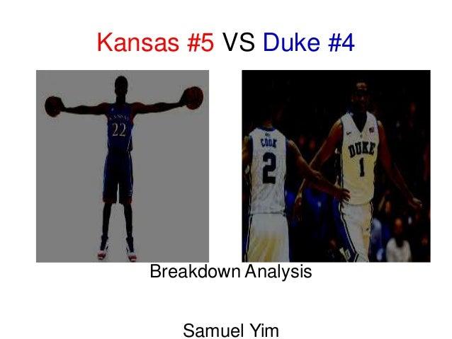 Kansas #5 VS Duke #4  Breakdown Analysis Samuel Yim