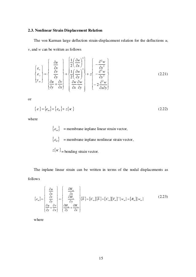 15 2.3. Nonlinear Strain Displacement Relation The von Karman large deflection strain-displacement relation for the deflec...