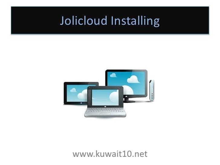 Jolicloud Installing<br />www.kuwait10.net<br />1<br />