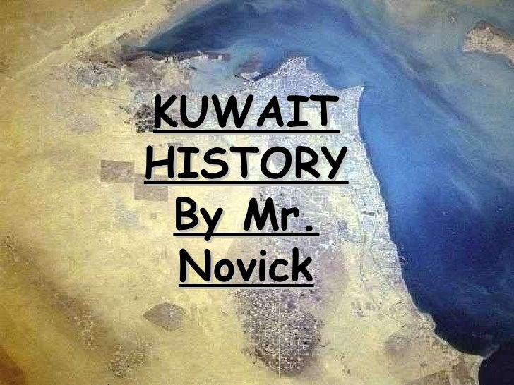 Kuwait History KUWAIT HISTORY By Mr. Novick