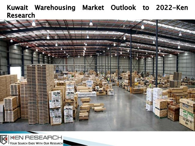 Warehousing Market in Kuwait, Kuwait Warehousing Market