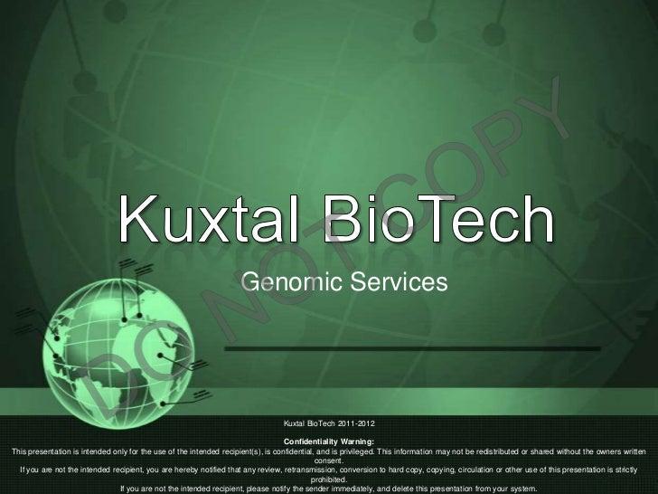 Genomic Services                                                                                 Kuxtal BioTech 2011-2012 ...