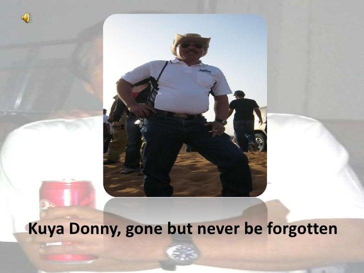 Kuya Donny, gone but never be forgotten<br />