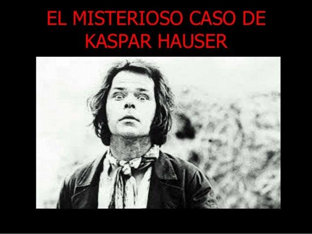 EL MISTERIOSO CASO DE KASPAR HAUSER