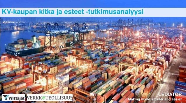 LEDIATOR Making world smaller and easier KV-kaupan kitka ja esteet -tutkimusanalyysi