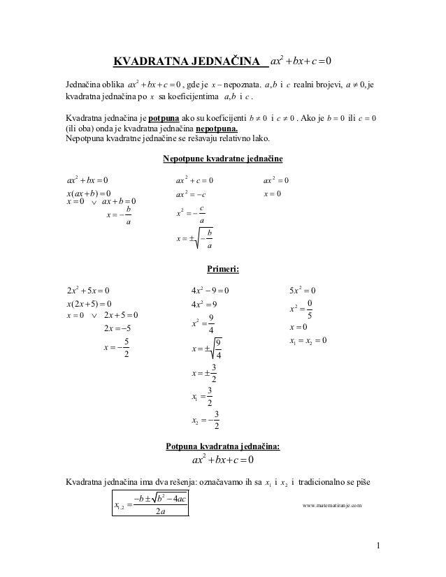 KVADRATNA JEDNAČINA ax2 + bx + c = 0Jednačina oblika ax 2 + bx + c = 0 , gde je x − nepoznata. a, b i c realni brojevi, a ...