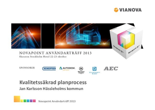 Kvalitetssäkrad planprocess Jan Karlsson Hässleholms kommun Novapoint Användarträff 2013