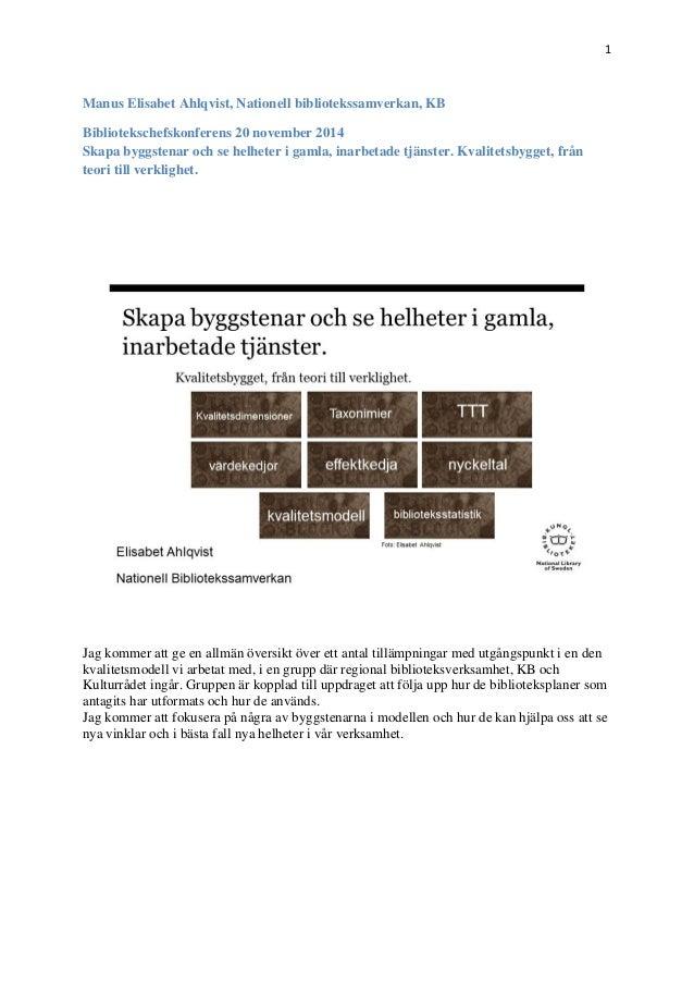 1 Manus Elisabet Ahlqvist, Nationell bibliotekssamverkan, KB Bibliotekschefskonferens 20 november 2014 Skapa byggstenar oc...