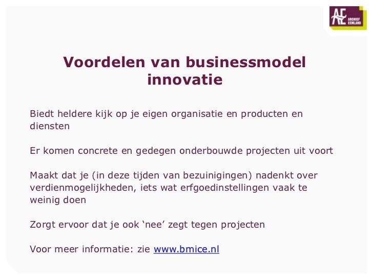 Voordelen van businessmodel               innovatieBiedt heldere kijk op je eigen organisatie en producten endienstenEr ko...