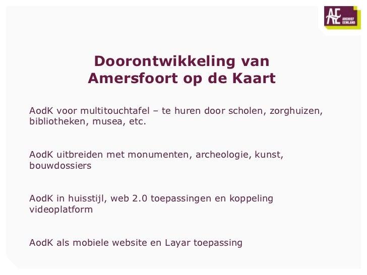 Doorontwikkeling van            Amersfoort op de KaartAodK voor multitouchtafel – te huren door scholen, zorghuizen,biblio...