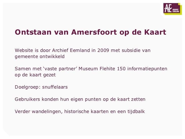 Ontstaan van Amersfoort op de KaartWebsite is door Archief Eemland in 2009 met subsidie vangemeente ontwikkeldSamen met 'v...