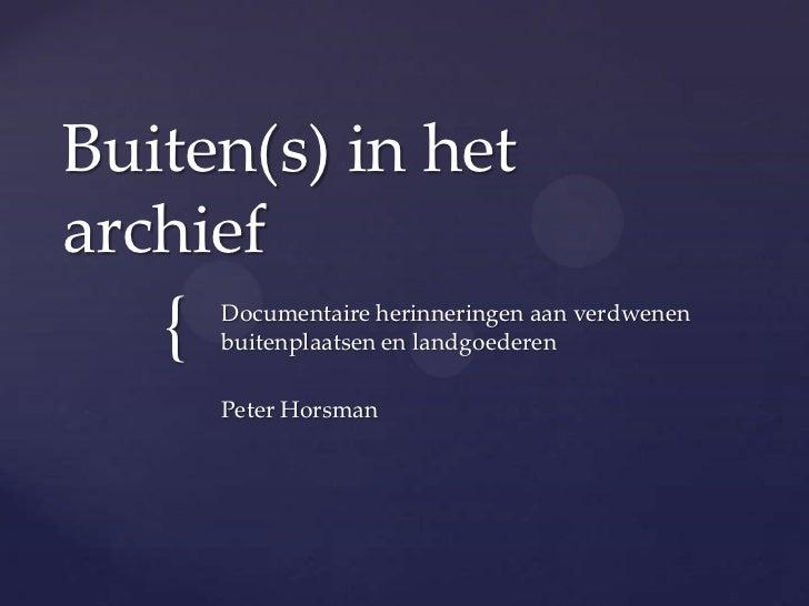 Buiten(s) in het archief<br />Documentaire herinneringen aan verdwenen buitenplaatsen en landgoederen<br />Peter Horsman<b...