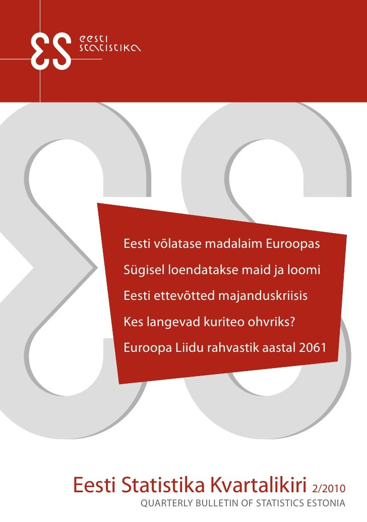 Eesti võlatase madalaim Euroopas       Sügisel loendatakse maid ja loomi       Eesti ettevõtted majanduskriisis       Kes ...