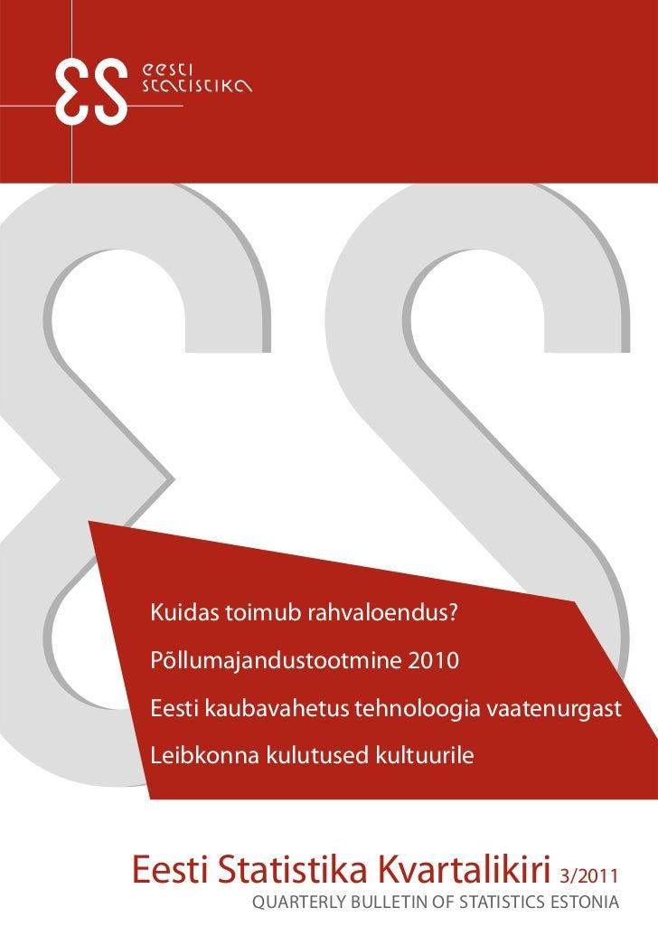 Kuidas toimub rahvaloendus? Põllumajandustootmine 2010 Eesti kaubavahetus tehnoloogia vaatenurgast Leibkonna kulutused kul...
