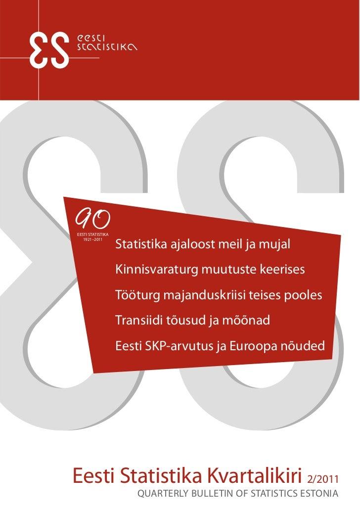 EESTI STATISTIKA                   Statistika ajaloost meil ja mujal   1921–2011                   Kinnisvaraturg muutuste...